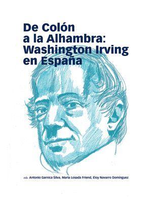 DE COLÓN A LA ALHAMBRA: WASHINGTON IRVING EN ESPAÑA
