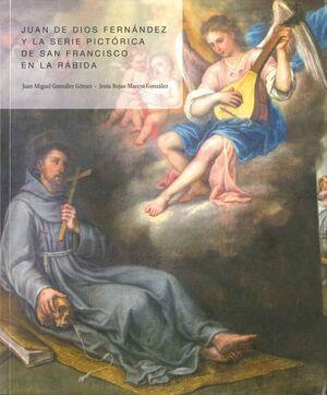 JUAN DE DIOS FERNÁNDEZ Y LA SERIE PICTÓRICA DE SAN FRANCISCO EN LA RÁBIDA