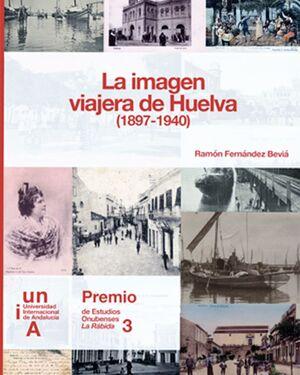 LA IMAGEN VIAJERA DE HUELVA (1897-1940)
