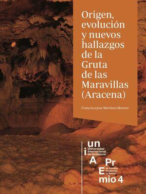 ORIGEN, EVOLUCIÓN Y NUEVOS HALLAZGOS DE LA GRUTA DE LAS MARAVILLAS (ARACENA)