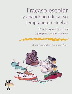 FRACASO ESCOLAR Y ABANDONO EDUCATIVO TEMPRANO EN EDUCACIÓN SECUNDARIA OBLIGATORIA EN LA PROVINCIA DE HUELVA