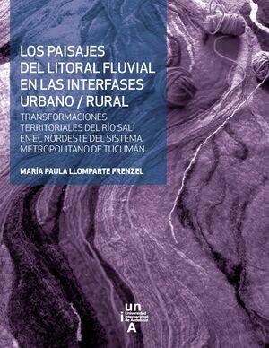 LOS PAISAJES DEL LITORAL FLUVIAL EN LAS INTERFASES URBANO/RURAL