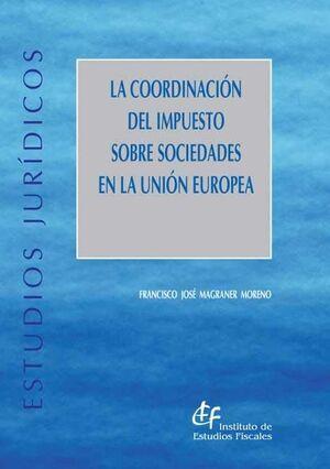 LA COORDINACIÓN DEL IMPUESTO SOBRE SOCIEDADES EN LA UNIÓN EUROPEA