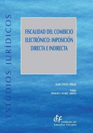 FISCALIDAD DEL COMERCIO ELECTRÓNICO: IMPOSICIÓN DIRECTA E INDIRECTA
