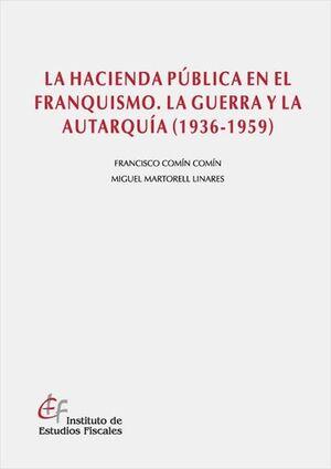 LA HACIENDA PÚBLICA EN EL FRANQUISMO. LA GUERRA Y LA AUTARQUÍA (1936-1939)