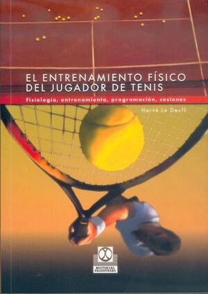 ENTRENAMIENTO FÍSICO DEL JUGADOR DE TENIS, EL. FISIOLOGÍA, ENTRENAMIENTO, PROGRAMACIÓN, SESIONES
