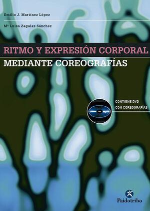 RITMO Y EXPRESIÓN CORPORAL MEDIANTE COREOGRAFÍAS (LIBRO+DVD)