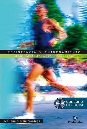 RESISTENCIA Y ENTRENAMIENTO. UNA METODOLOGÍA PRÁCTICA (LIBRO + CD)