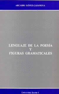 LENGUAJE DE LA POESÍA Y FIGURAS GRAMATICALES