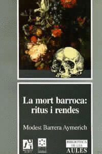 LA MORT BARROCA: RITUS I RENDES