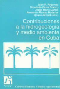 CONTRIBUCIONES A LA HIDROGEOLOGÍA Y MEDIO AMBIENTE EN CUBA