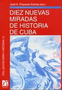 DIEZ NUEVAS MIRADAS DE HISTORIA DE CUBA