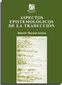 ASPECTOS EPISTEMOLÓGICOS DE LA TRADUCCIÓN