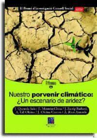 NUESTRO PORVENIR CLIMÁTICO ¿UN ESCENARIO DE ARIDEZ?