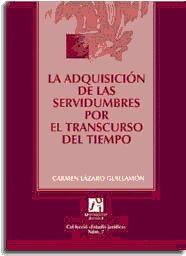 LA ADQUISICIÓN DE LAS SERVIDUMBRES POR EL TRANSCURSO DEL TIEMPO