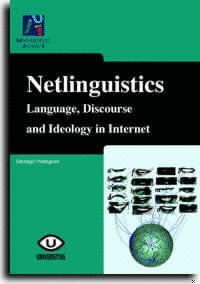 NETLINGÜÍSTICS. LANGUAGE, DISCOURSE AND IDEOLOGY IN INTERNET