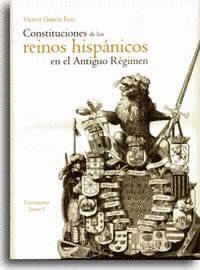 CONSTITUCIONES DE LOS REINOS HISPÁNICOS EN EL ANTIGUO RÉGIMEN