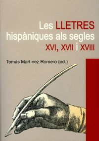 LES LLETRES HISPÀNIQUES ALS SEGLES XVI, XVII I XVIII