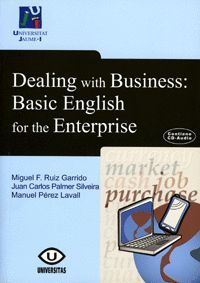 DEALING WITH BUSINESS: BASIC ENGLISH FOR THE ENTERPRISE