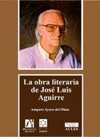 LA OBRA LITERARIA DE JOSÉ LUIS AGUIRRE