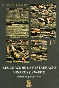 ELS CORCS DE LA RESTAURACIÓ. VINARÓS (1876-1923)