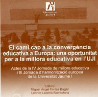 EL CAMÍ CAP A LA CONVERGÈNCIA EDUCATIVA A EUROPA: UNA OPORTUNITAT PER A LA MILLORA EDUCATIVA EN L´UJ