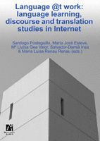 LANGUAGE @T WORK: LANGUAGE LEARNING, DISCOURSE AND TRANSLATION STUDIES IN INTERNET