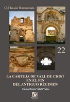 LA CARTUJA DE VALL DE CRIST EN EL FIN DEL ANTIGUO RÉGIMEN