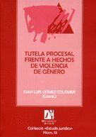 TUTELA PROCESAL FRENTE A HECHOS DE VIOLENCIA DE GÉNERO