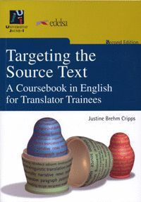 TARGETING THE SOURCE TEXT. A COURSEBOOK IN ENGLISH FOR TRANSLATOR TRAINEES