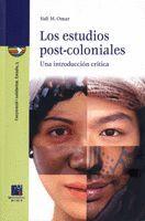 LOS ESTUDIOS POST-COLONIALES. UNA INTRODUCCIÓN CRÍTICA