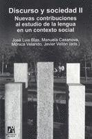 DISCURSO Y SOCIEDAD II. NUEVAS CONTRIBUCIONES AL ESTUDIO DE LA LENGUA EN UN CONTEXTO SOCIAL