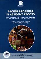 RECENT PROGRESS IN ASSISTIVE ROBOTS