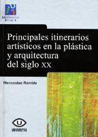 PRINCIPALES ITINERARIOS ARTÍSTICOS EN LA PLÁSTICA Y LA ARQUITECTURA DEL SIGLO XX