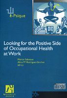LOOKING FOR THE POSITIVE SIDE OF OCCUPATIONAL HEALTH AT WORK.