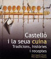 CASTELLÓ I LA SEUA CUINA