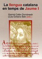 LA LLENGUA CATALANA EN TEMPS DE JAUME I.