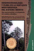 DENDROCRONOLOGÍA Y CLIMA EN LA VERTIENTE MEDITERRÁNEA DEL SISTEMA IBÉRICO.