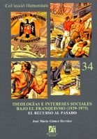 IDEOLOGÍAS E INTERESES SOCIALES BAJO EL FRANQUISMO (1939-1975).