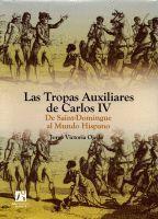 LAS TROPAS AUXILIARES DE CARLOS IV