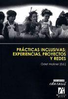 PRÁCTICAS INCLUSIVAS: EXPERIENCIAS, PROYECTOS Y REDES