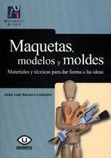 MAQUETAS, MODELOS Y MOLDES:MATERIALES PARA DAR FORMA A LAS IDEAS