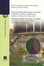 COMUNICACIÓN PARA LA PAZ EN ACCIÓN: PERIODISMOS, CONFLICTOS, ALFABETIZACIÓN MEDIÁTICA Y ALIANZA DE C