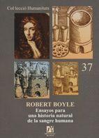 ROBERT BOYLE. ENSAYOS PARA UNA HISTORIA NATURAL DE LA SANGRE HUMANA