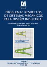 PROBLEMAS RESUELTOS DE SISTEMAS MECÁNICOS PARA DISEÑO INDUSTRIAL