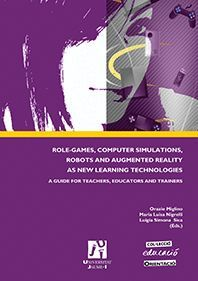 ROLE-GAMES, COMPUTER SIMULATIONS, ROBOTS AND AUGMENTED REALITY AS NEW LEARNING TECHNOLOGIES. A GUIDE