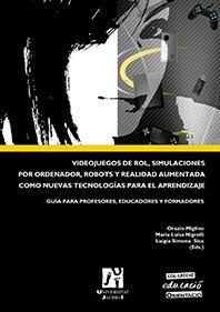 VIDEOJUEGOS DE ROL, SIMULACIONES POR ORDENADOR, ROBOTS Y REALIDAD AUMENTADA COMO NUEVAS TECNOLOGÍAS