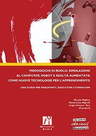 VIDEOGIOCHI DI RUOLO, SIMULAZIONI AL COMPUTER, ROBOT E REALTÀ AUMENTATA COME NUOVE TECNOLOGIE PER L´