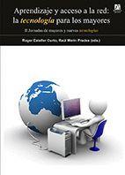 APRENDIZAJE Y ACCESO A LA RED: LA TECNOLOGÍA PARA LOS MAYORES. II JORNADAS DE MAYORES Y NUEVAS TECNO