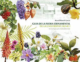 GUIA DE LA FLORA ORNAMENTAL DE LA UNIVERSITAT JAUME I.